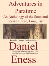 Adventures in Paratime: An Anthology ebook by Daniel Eness