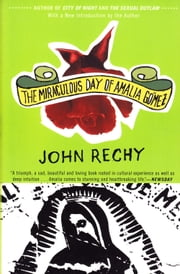 The Miraculous Day of Amalia Gómez ebook by John Rechy