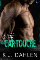The Cartouche ebook by Kj Dahlen