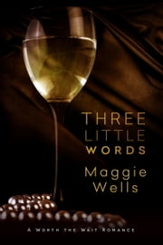 Three Little Words ebook by Maggie Wells