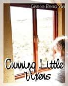 Cunning Little Vixens ebook by Giselle Renarde