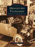 Middletown Pacemakers ebook by Ron Roberson