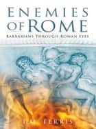 Enemies of Rome ebook by I. M. Ferris