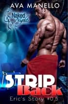 Strip Back - Naked Night's ebook by Ava Manello