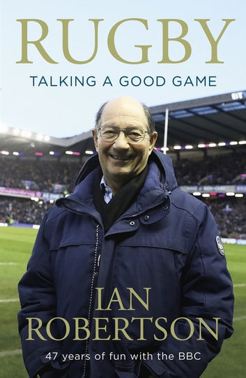Rugby: Talking A Good Game - The Perfect Gift for Rugby Fans eBook by Ian Robertson