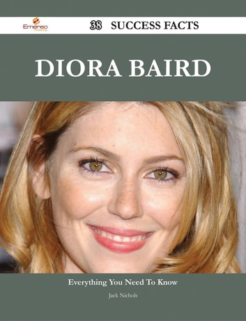 Diora Baird 38 Success Facts - Everything you need to know about Diora Baird ebook by Jack Nichols