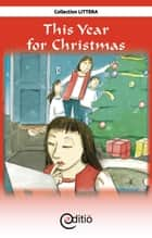 This Year for Christmas - Christmas ebook by Diane Pageau, François Thisdale, François Thisdale,...