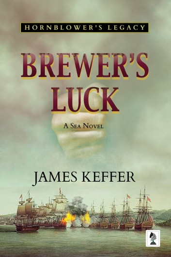 Brewer's Luck - Hornblower's Legacy ebook by James Keffer