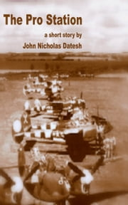 The Pro Station ebook by John Nicholas Datesh