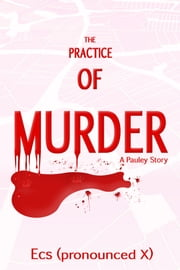 The Practice of Murder ebook by Ecs