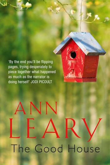 The Good House ebook by Ann Leary