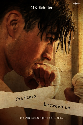 The Scars Between Us ebook by MK Schiller