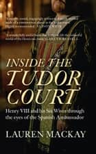 Inside the Tudor Court ebook by