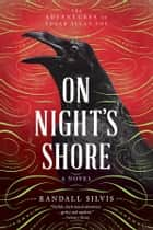 On Night's Shore - A Novel ebook by Randall Silvis