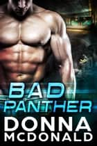 Bad Panther ebook by Donna McDonald