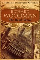 The Bomb Vessel - Number 4 in series eBook by Richard Woodman
