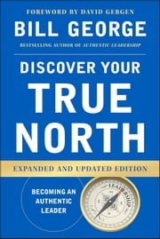 Discover Your True North ebook by Bill George,David Gergen