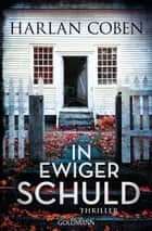 In ewiger Schuld - Thriller ebook by Harlan Coben, Gunnar Kwisinski