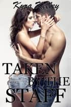 Taken by the Staff ebook by Kyra Keeley