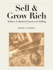 Sell and Grow Rich ebook by Robert Stuberg