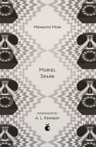 Memento Mori ebook by Muriel Spark, A.L. Kennedy