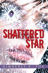 SHATTERED STAR ebook by Kimberly K. Fox