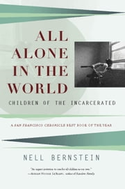 All Alone in the World - Children of the Incarcerated ebook by Nell Bernstein