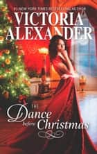 The Dance Before Christmas (Lady Travelers Society) ebook by Victoria Alexander