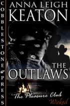 The Outlaws ebook by Anna Leigh Keaton