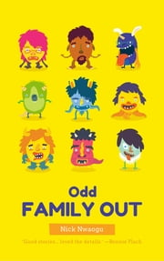 Odd Family Out - A Short Story Collection ebook by Nick Nwaogu