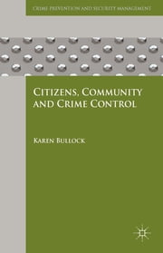 Citizens, Community and Crime Control ebook by Dr Karen Bullock