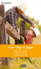 Cow-boy et papa ebook by Emilie Rose,Donna Alward,Patricia Thayer