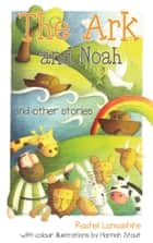 The Ark and Noah - and other stories ebook by Rachel Lancashire