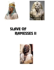 Slave of Ramesses II ebook by Jared William Carter