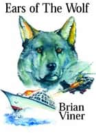 Ears of the Wolf ebook by Brian Viner