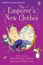 The Emperor's New Clothes: Usborne Young Reading: Series One eBook by Hans Christian Andersen, Susanna Davidson, Mike Gordon