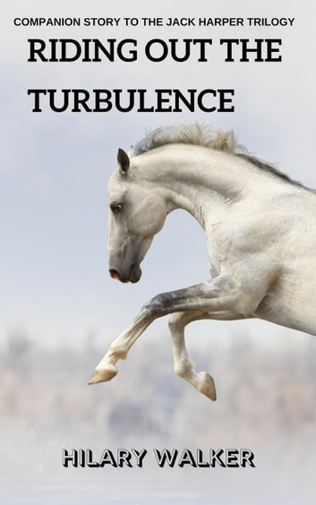 Riding Out the Turbulence - Companion Short Story to The Jack Harper Trilogy ebook by Hilary Walker
