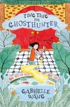Ting Ting the Ghosthunter ebook by