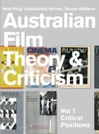 Australian Film Theory and Criticism - Volume 2 Interviews ebook by Noel King, Deane Williams