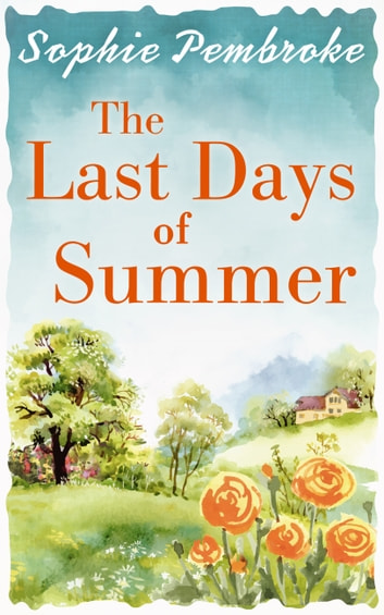 The Last Days of Summer ebook by Sophie Pembroke