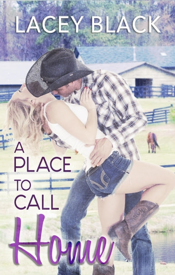 A Place To Call Home ebook by Lacey Black