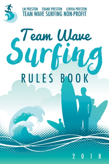 Team Wave Surfing Rules Book ebook by LeNyia Preston,LM Preston,Frank Preston