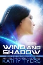 Wind and Shadow - Firebird, #4 ebook by Kathy Tyers