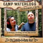 The Camp Waterlogg Chronicles 6 - The Best of the Comedy-O-Rama Hour, Season 6 audiobook by Joe Bevilacqua, Lorie Kellogg, Pedro Pablo Sacristán