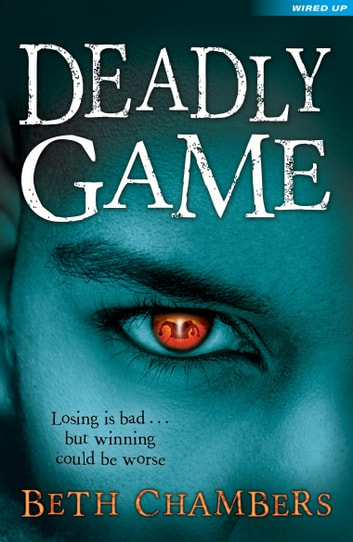Deadly Game - Losing is bad... but winning could be worse ebook by Beth Chambers