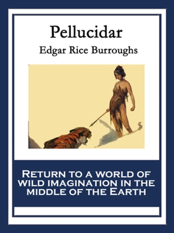 Pellucidar - With linked Table of Contents ebook by Edgar Rice Burroughs