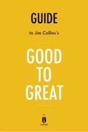 Guide to Jim Collins's Good to Great by Instaread ebook by Instaread