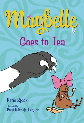 Maybelle Goes to Tea ebook by Katie Speck