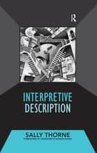Interpretive Description ebook by Sally Thorne