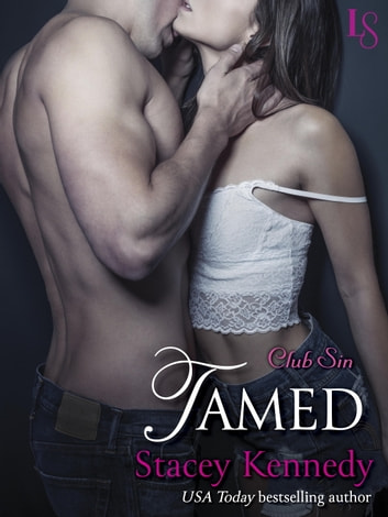 Tamed - A Club Sin Novel ebook by Stacey Kennedy